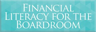 Financial Literacy for the Boardroom